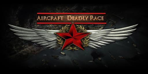 Deadly Race Aircraft