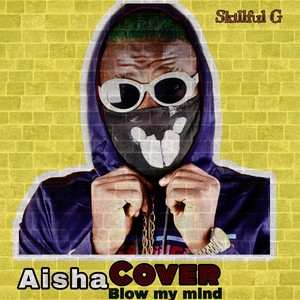 Aishat (Blow my Mind Cover) Upload Your Music Free