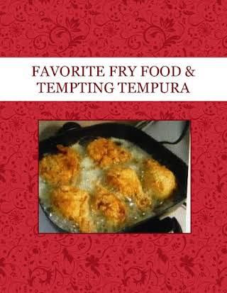 FAVORITE FRY FOOD & TEMPTING TEMPURA