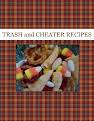 TRASH and CHEATER RECIPES