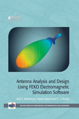 H542 Book Free Pdf Antenna Analysis And Design Using Feko Electromagnetic Simulation Software Aces Series On Computational Electromagnetics And Engineering