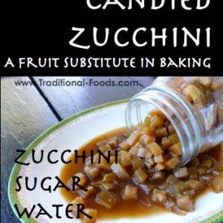 Candied Zucchini (A Fruit Substitute)