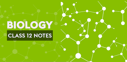 Class 12 Biology Notes - Apps on Google Play