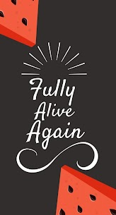 Fully Alive Again 3