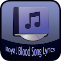 Royal Blood Song&Lyrics