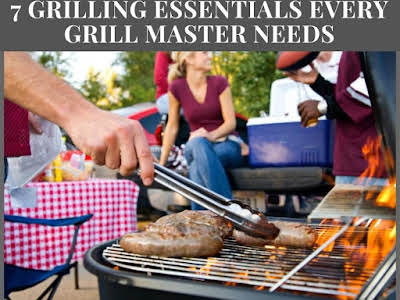 7 Grilling Essentials Every Grill Master Needs