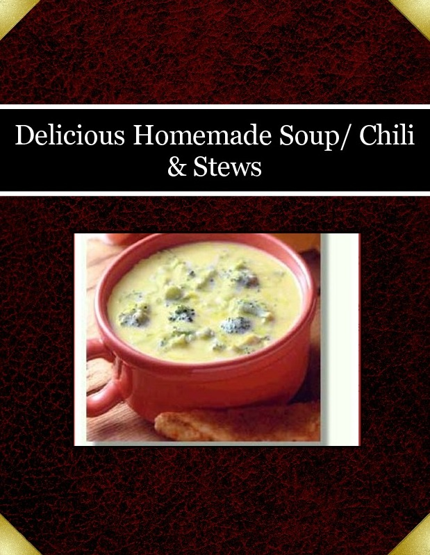 Delicious Homemade Soup/ Chili & Stews