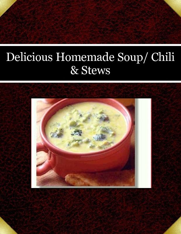 Delicious Homemade Soup/ Chili & Stews