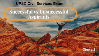 UPSC Exam: Successful vs Unsuccessful aspirants