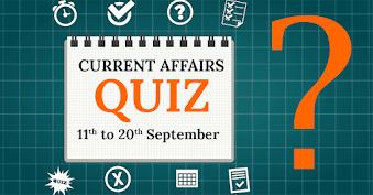 Current Affairs Quiz (11 – 20 September, 2017)