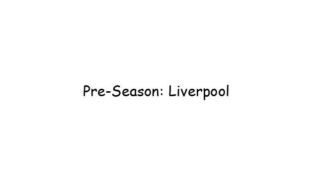 Pre-Season: Liverpool