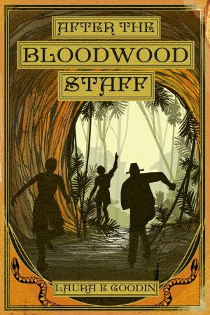 After The Bloodwood Staff, by Laura E. Goodin