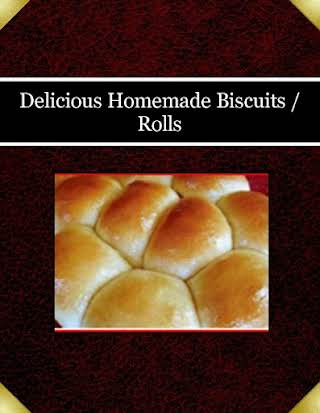 Delicious Homemade Biscuits / Rolls