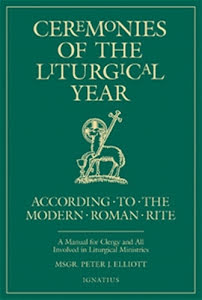 CEREMONIES OF THE LITURGICAL YEAR ACCORDING TO THE MODERN ROMAN RITE