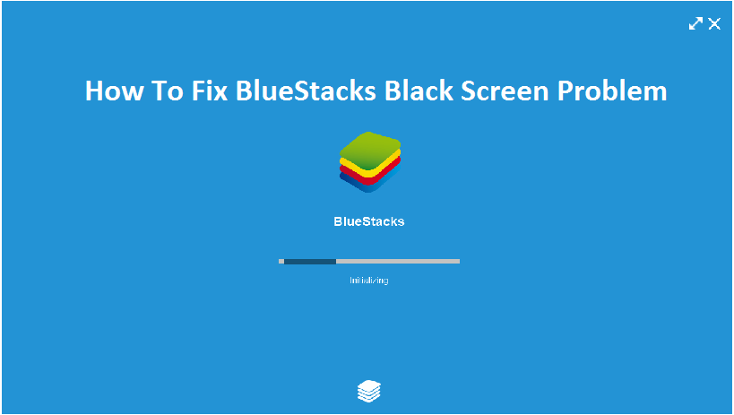 Fix BlueStacks Black or Blue Screen Error