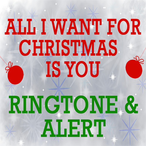 App Insights: All I Want For Christmas Is You Ringtone and Alert   Apptopia