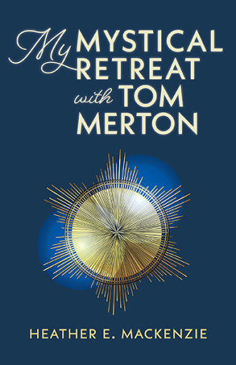 My Mystical Retreat with Tom Merton cover