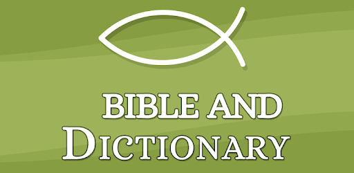 Bible and Dictionary - Apps on Google Play