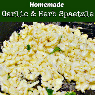 Homemade Garlic and Herb Spaetzle