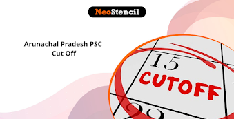 Arunachal Pradesh PSC Cut off 2020 - Check Expected, Previous Years' Cutoff for Prelims and Mains Exam