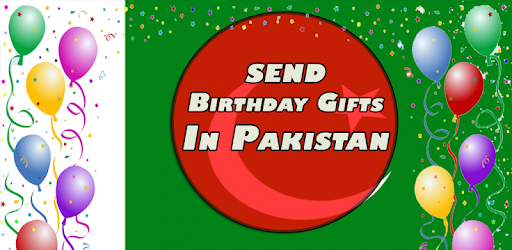 Send Birthday Gifts In Pakistan