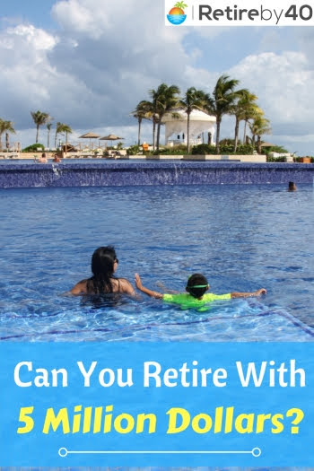 Can you retire with $5,000,000 five million dollars