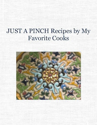JUST A PINCH   Recipes by My Favorite Cooks