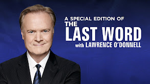 A Special Edition of The Last Word with Lawrence O'Donnell thumbnail