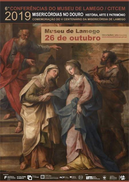 MISERICÓRDIAS DO DOURO em debate nas 6.as Conferências do Museu de Lamego /CITCEM