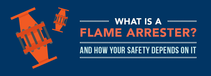 What Is A Flame Arrester? (And How Your Safety Depends On It)