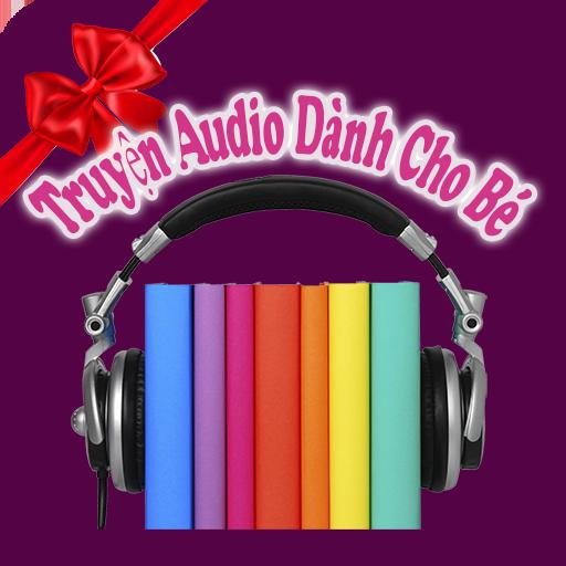 Truyện Audio Dành Cho Bé