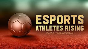 ESports Athletes Rising: The FIFA 19 Continental Cup thumbnail