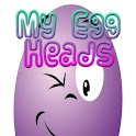 My Egg Heads