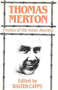 THOMAS MERTON. PREVIEW OF THE ASIAN JOURNEY