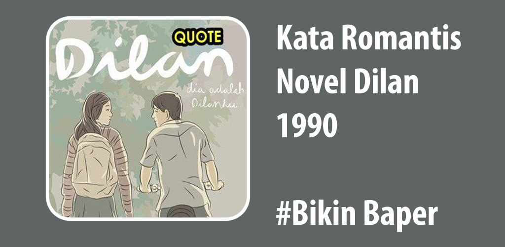 تحميل Kata Romantis Novel Dilan Apk أحدث إصدار 10 لأجهزة