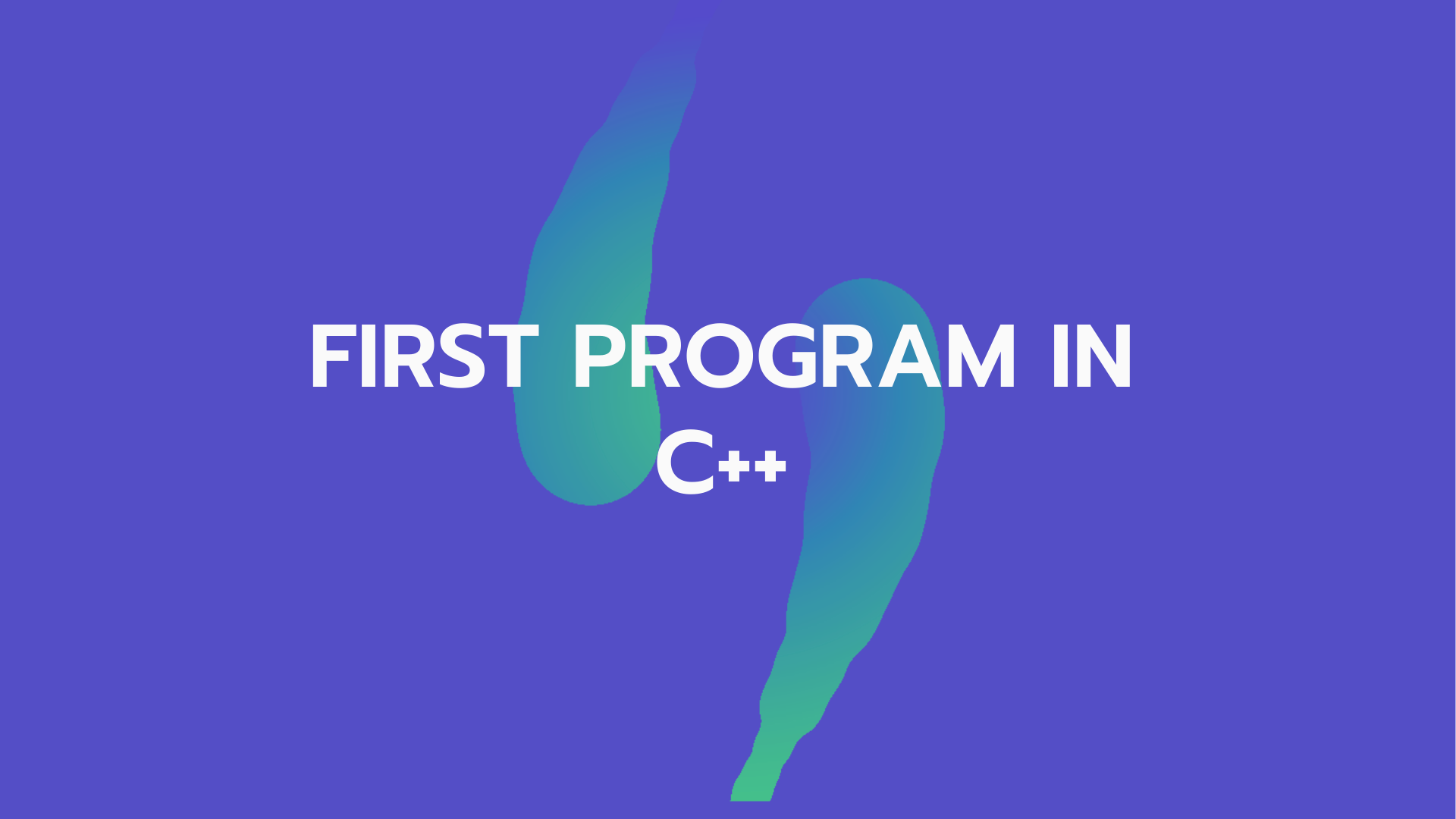 "Print ""Hello World"" - Our First C++ Program"