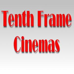 tenth frame cinemas