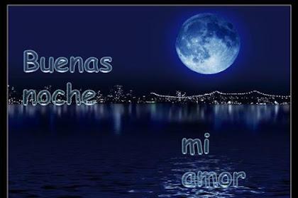 Frases De Feliz Noche Para Mi Amor Que Esta Lejos