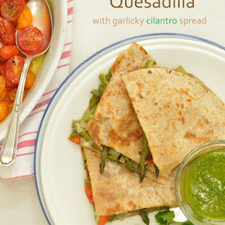 Roasted Asparagus Quesadilla with Garlicky Cilantro Spread