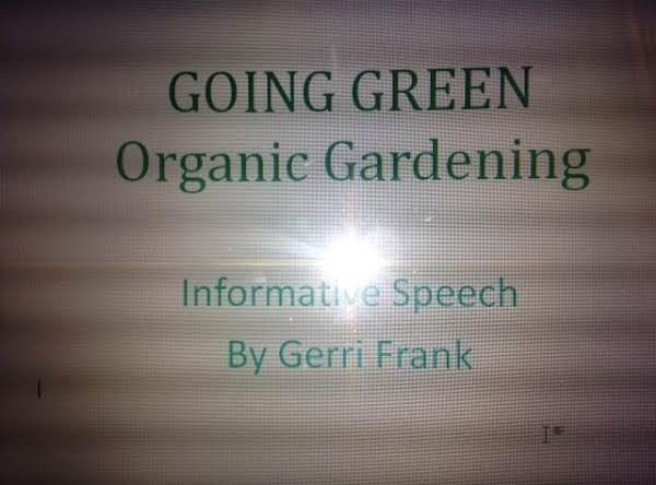 Going Green-organic Gardening! Recipe