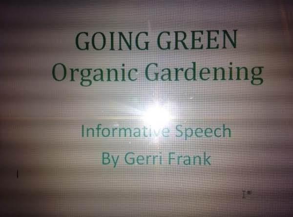 Going Green-organic Gardening!