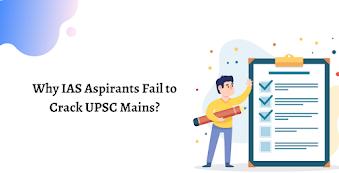 5 Reasons why IAS Aspirants Fail to Crack UPSC Mains