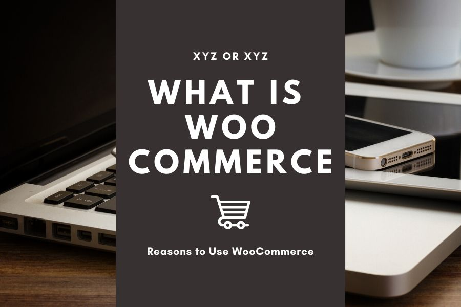 What is Woocommerce and why Woocommerce is the Leader?