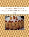 """MUMMY RECIPES"" a HALLOWEEN COOKBOOK #4 of 4"