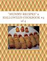 """MUMMY RECIPES"" a HALLOWEEN COOKBOOK #4 of 4"