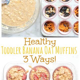 Healthy Toddler Banana Oat Muffins - 3 Ways!.
