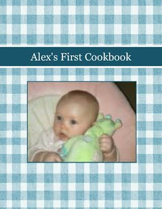 Alex's First Cookbook