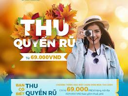 Thu quyến rũ - Vietnam Airlines giá vé chỉ từ 69.000đ