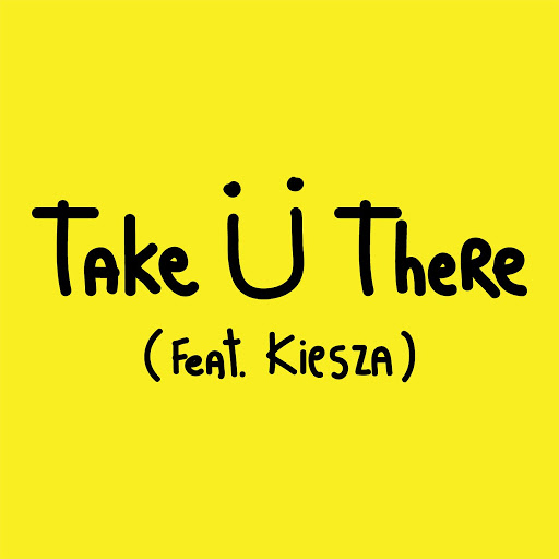 Take Ü There (feat. Kiesza) - Jack Ü