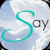 Say - Sprüche Bilder Lifestyle